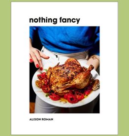 Random House Nothing Fancy by Alison Roman