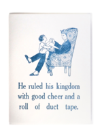 Zeichen Press Zeichen Press - Ruled His Kingdom Humorous Card