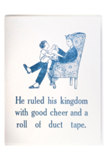Zeichen Press Ruled His Kingdom Humorous Card