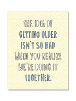Near Modern Disaster Near Modern Disaster - Getting Older Together Birthday Card