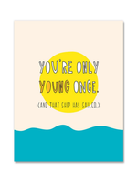 Near Modern Disaster Near Modern Disaster - Only Young Once Birthday Card