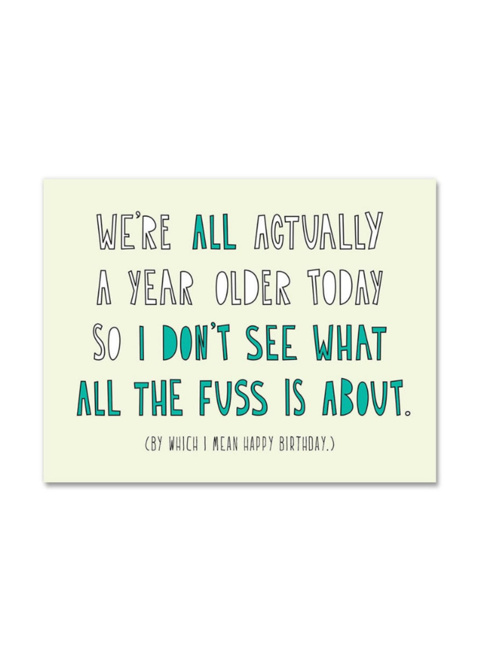 Near Modern Disaster We're All Older Birthday Card