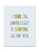 Near Modern Disaster Near Modern Disaster - Sometime Around Now Anniversary Card