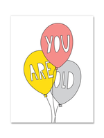Near Modern Disaster Near Modern Disaster - You are Old Birthday Card