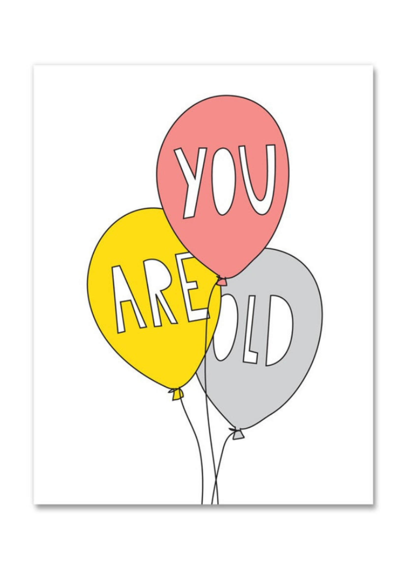 Near Modern Disaster You are Old Birthday Card