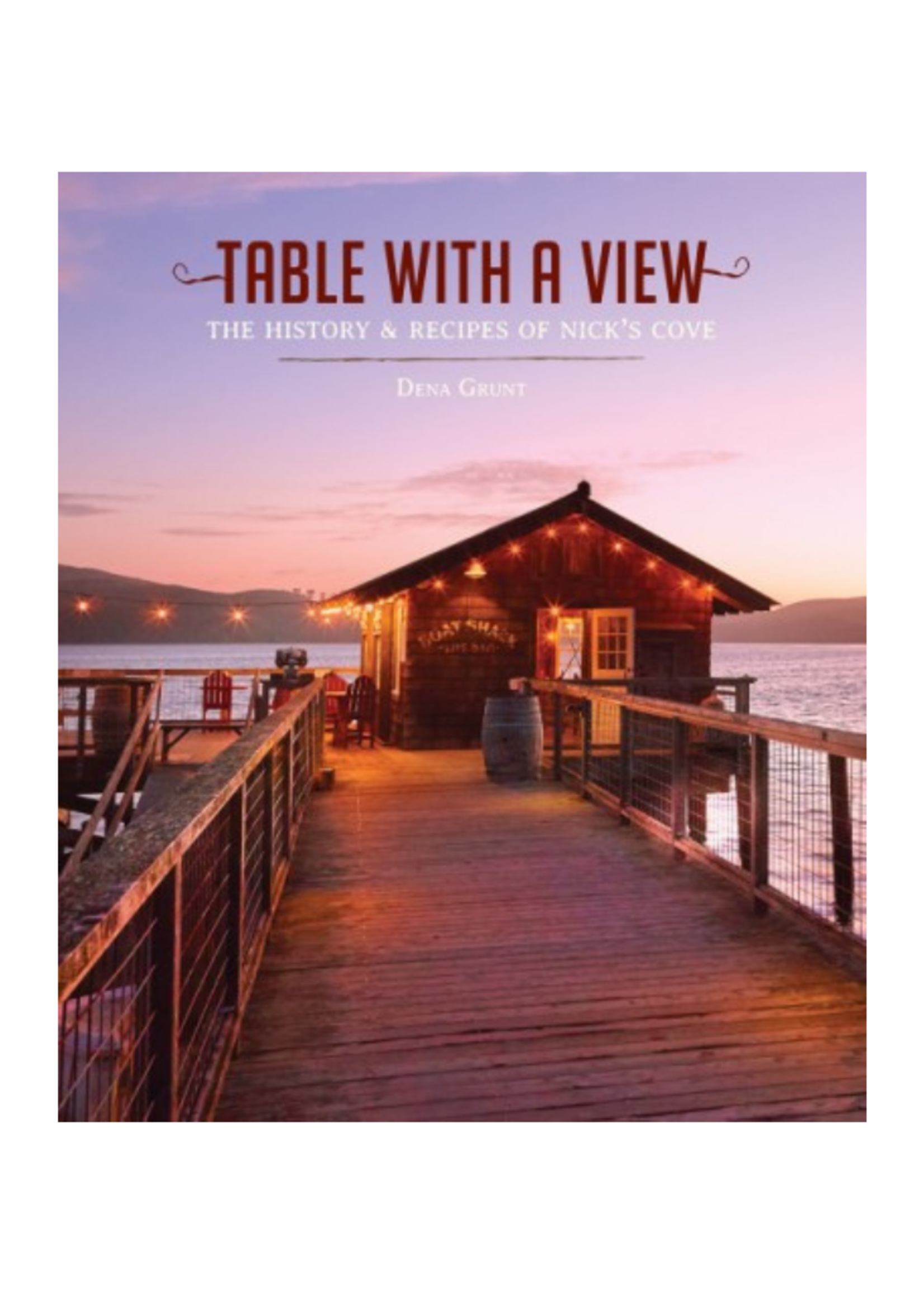 Abrams Sterart Tabori&Chang Table with a View: the Hisory and Recipes of Nick's Cove
