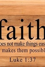 Second Nature Faith Does not Make things easy, It makes them possible - wood sign