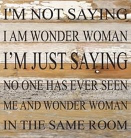 Second Nature I am Wonder Woman - wood sign