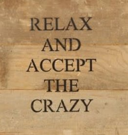 Second Nature Relax and Accept the crazy - wood sign