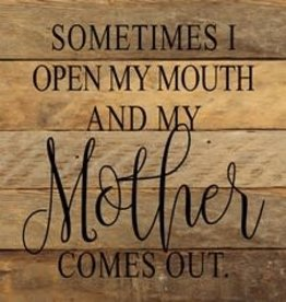 Second Nature Sometimes I open my mouth and Mother comes out sign