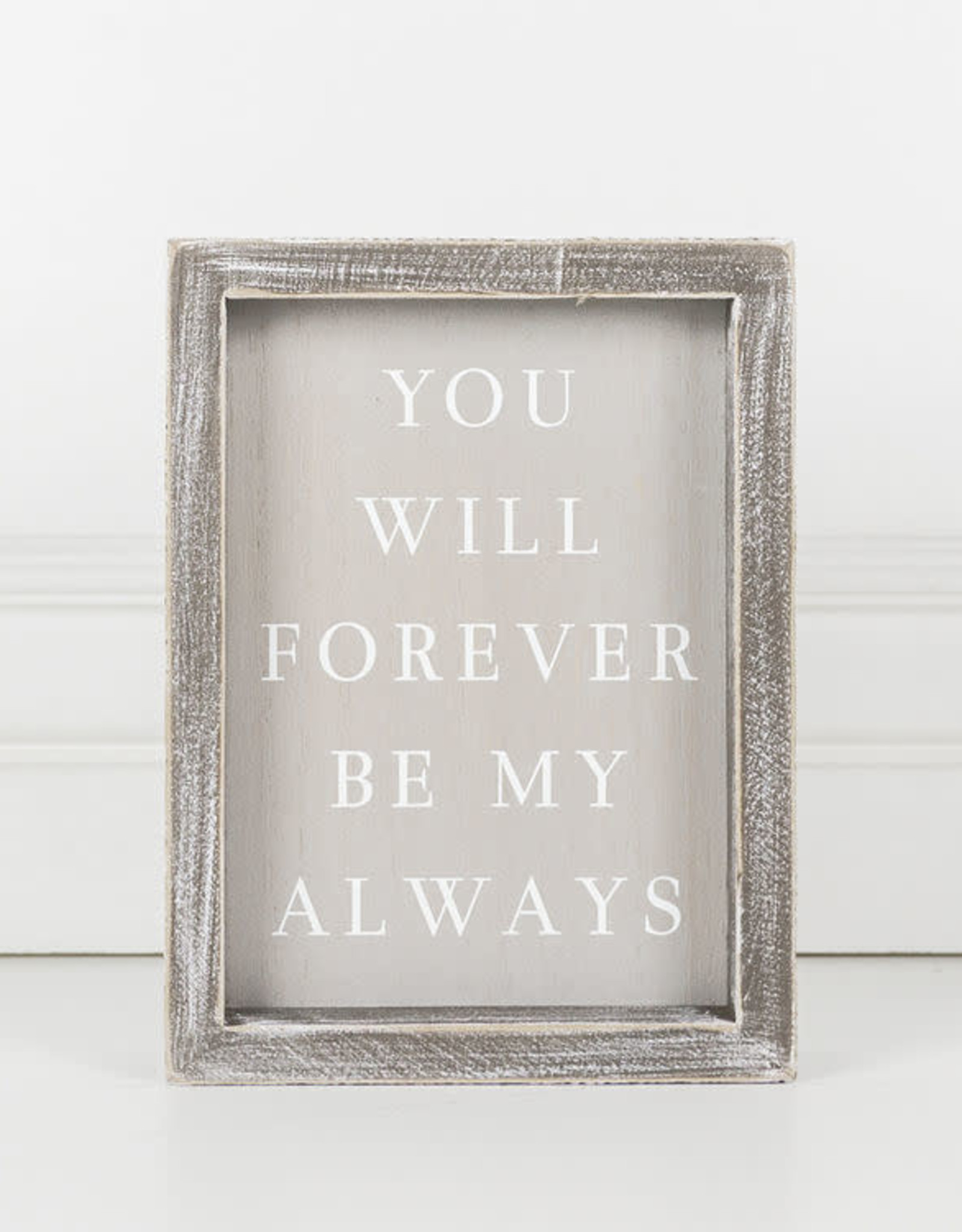 Adams & Co You will Forever Be My Always Sign
