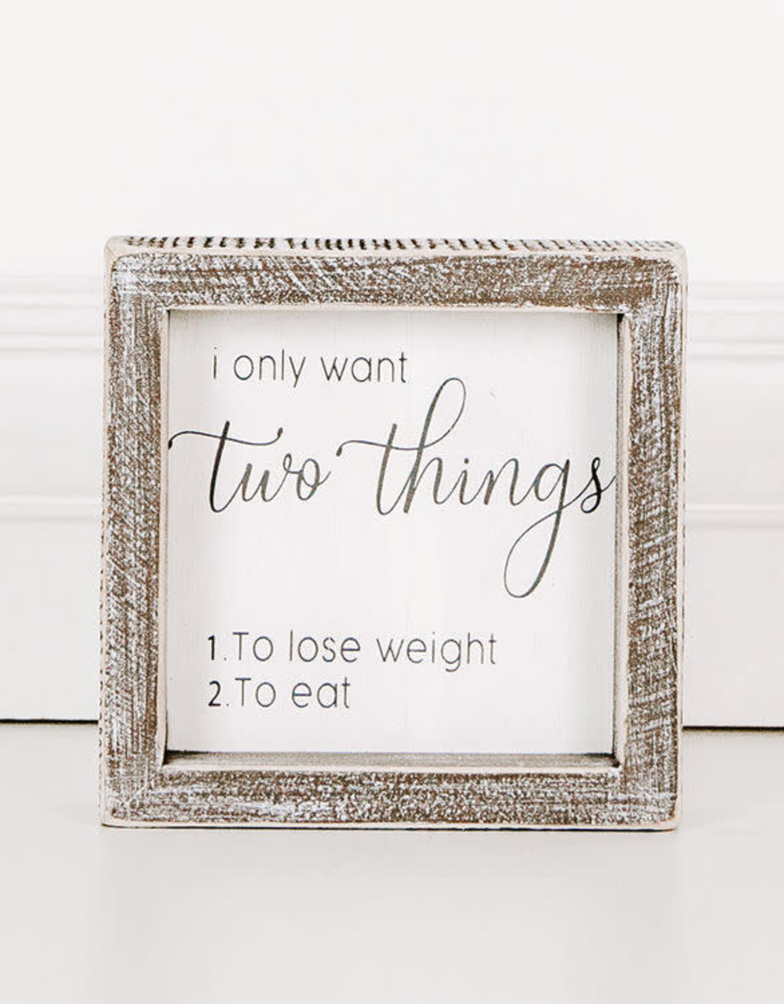 Adams & Co I Only Want 2 Things - Dieting Sign