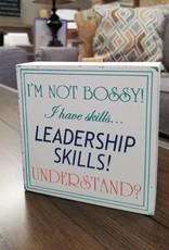 Adams & Co Not Bossy 5x5 Have Leadership Skills