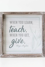 Adams & Co When you Learn, Teach. When you get, Give Decor