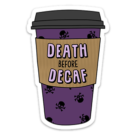 Well...This Is Awkward Death Before Decaf Sticker