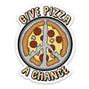 Give Pizza A Chance Sticker