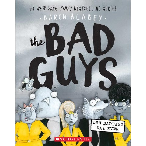 Scholastic: The Bad Guys In The Baddest Day Ever
