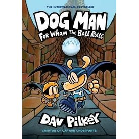 Scholastic Scholastic: Dogman: For Whom the Ball Rolls