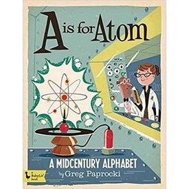 Gibbs Smith Gibbs Smith: A is for Atom-Midcentury Alphabet