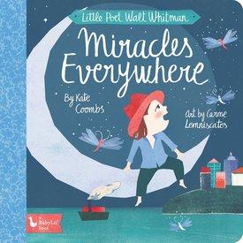 Gibbs Smith Gibbs Smith: Little Poet Walt Whitman - Miracles everywhere