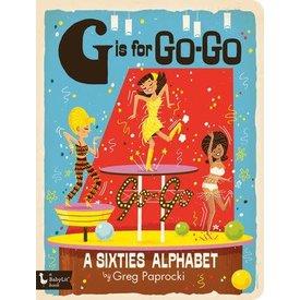Gibbs Smith Gibbs Smith: G is for Go-Go-Sixties Alphabet