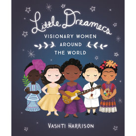 Hachette Hachette: Little Dreamers: Visionary Women Around the World