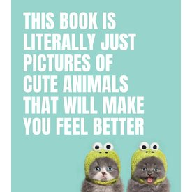 Penguin Random House Penguin: This Book Is Literally Just Pictures of Cute Animals That Will Make You Feel Better