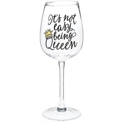 """Wine Glass Stemmed """"It's not easy being Queen"""""""