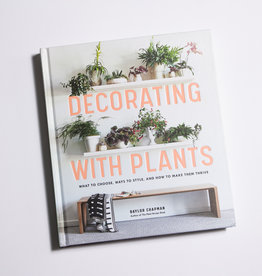 Workman Publishing Co Decorating With Plants