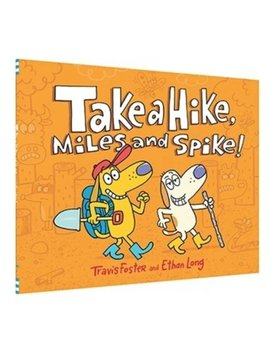 Hachette Books Take a Hike Miles and Spike
