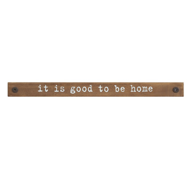 """36""""L x 3""""H Wood Wall Decor """"It Is Good To Be Home"""""""