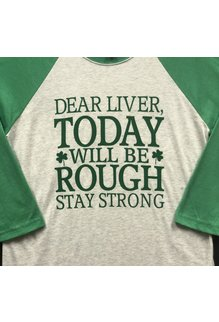 Unisex Baseball Tee:  Dear Liver Today Will Be Rough Stay Strong