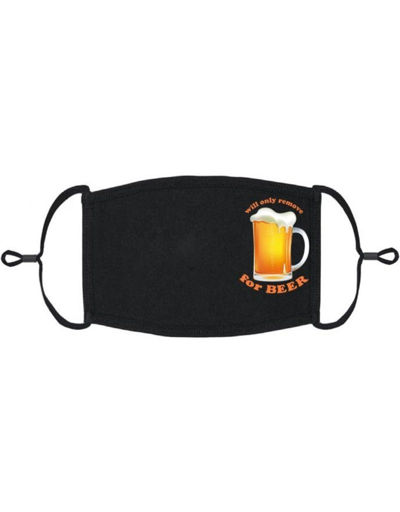 """Adjustable Fashion Face Mask: """"Will Only Remove For Beer"""""""