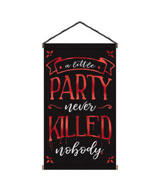 """Hanging Sign: """"A Little Party Never Killed Nobody"""" (31""""x18"""")"""