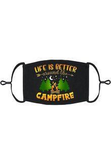 Adjustable Fabric Face Mask: Life Is Better Around The Campfire (1 pk.)