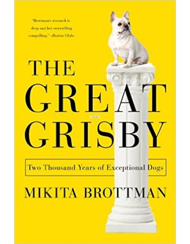 The Great Grisby: Two Thousand Years of Exceptional Dogs