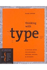 Thinking with Type, A Critical Guide for Designers, Writers, Editors and Students, 2nd Edition