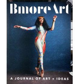 BmoreArt BmoreArt: Journal of Art + Ideas, Issue 7 - Body