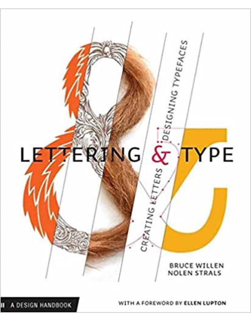 Lettering & Type: Creating Letters & Designing Typfaces