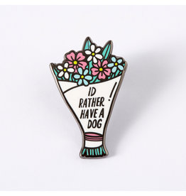 Punky Pins Pin Id Rather Have A Dog
