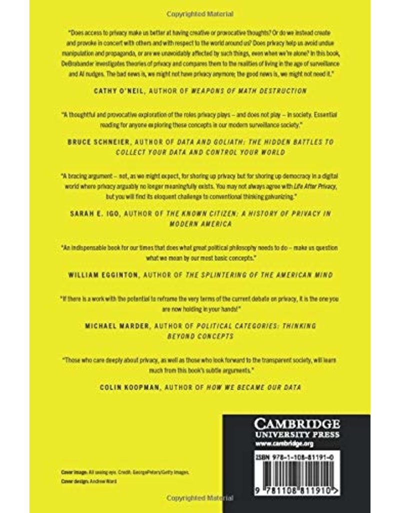Cambridge University Press Life After Privacy: Reclaiming Democracy in a Surveillance Society