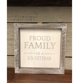 Proud Family Of A US Veteran - Framed Sign