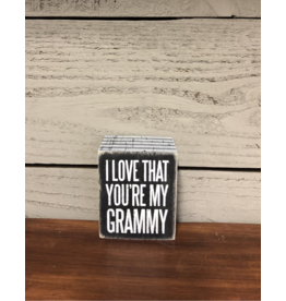I Love That You're My Grammy - Box Sign