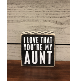 I Love That You're My Aunt - Box Sign