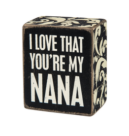 I Love That You're My Nana -  Box Sign