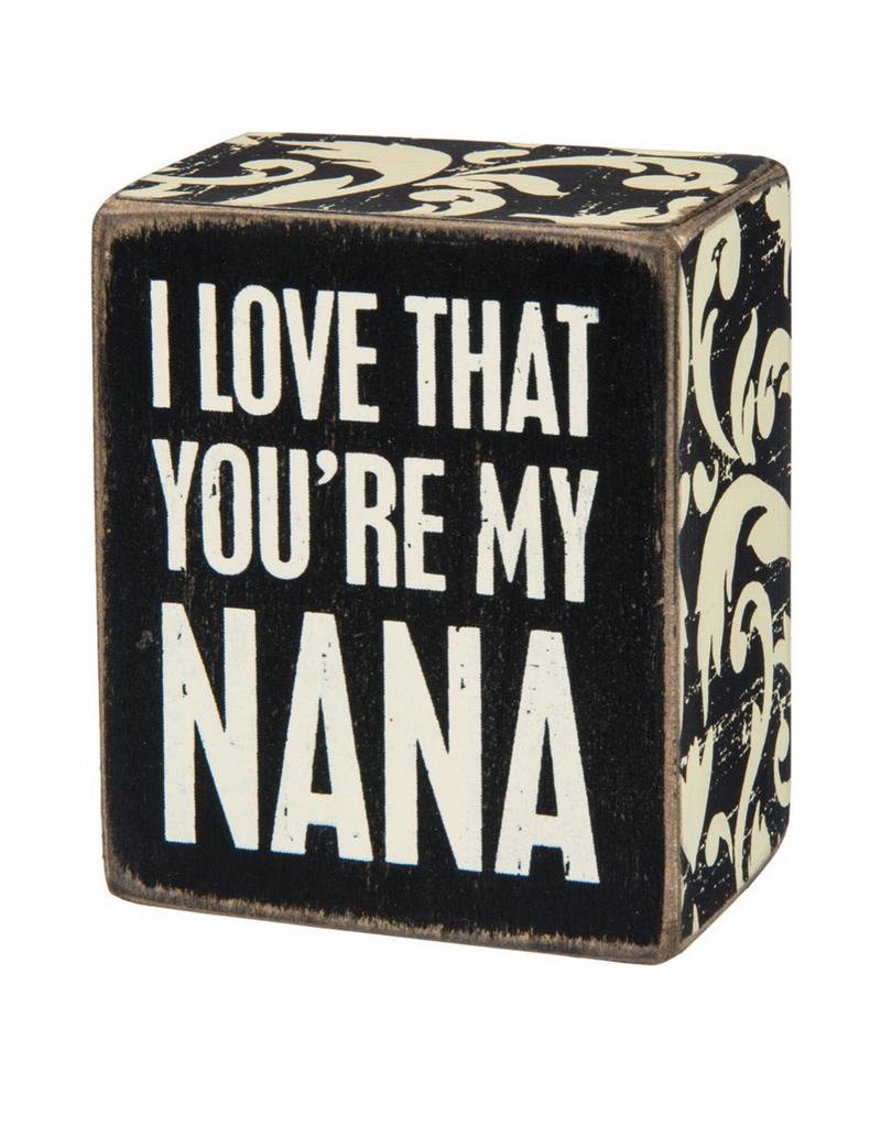 I Love That You're My Nana -  Box Sign