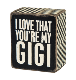 I Love That You're My Gigi - Box Sign