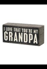 I Love That You're My Grandpa - Box Sign