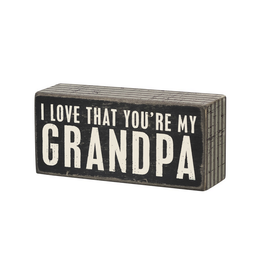 I Love That You're My Grandpa - Box Sign