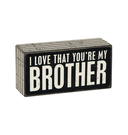 I Love That You're My Brother - Box Sign